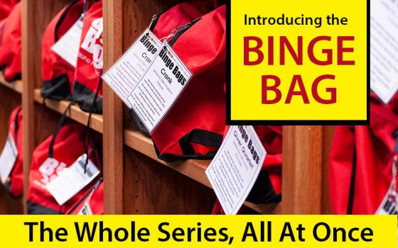 introducing the binge bag the whole series all at once