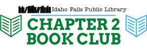 Chapter 2 Book Club @ Idaho Falls Public Library Third-Floor Reading Area