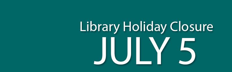 library holiday closure july 5