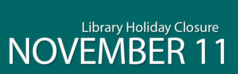 library holiday closure november 11