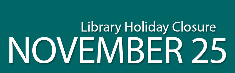 library holiday closure november 25