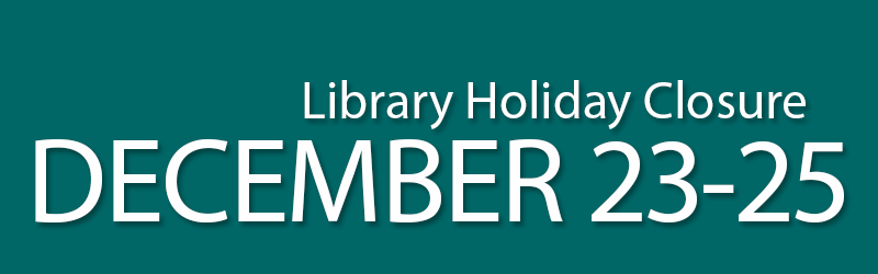 library holiday closure december 23 to 25