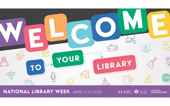 welcome to your library national library week 2021