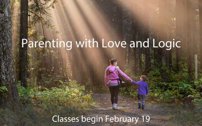parenting with love and logic classes begin february 19